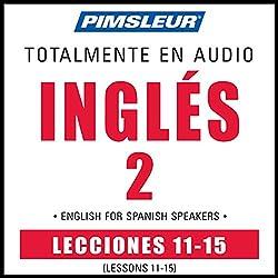 ESL Spanish Phase 2, Unit 11-15