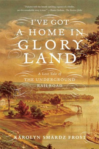 I've Got a Home in Glory Land: A Lost Tale of the Underground - Toronto Store South African