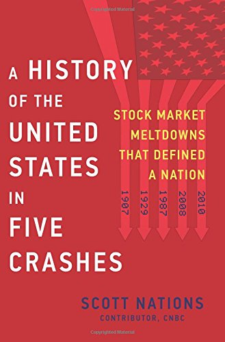 A History of the United States in Five Crashes: Stock Market Meltdowns That Defined a Nation cover