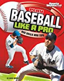 Play Baseball Like a Pro, Hans Hetrick, 1429656441