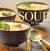 Soup for Every Body: Low-Carb, High-Protein, Vegetarian, and More