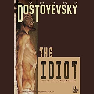 The Idiot (Dramatized) Performance