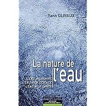 La nature de l'eau -- L'eau et l'homme. L'eau et la science. L'eau et la santé.