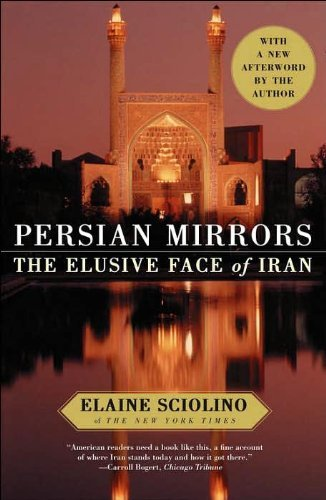 Persian Mirrors: The Elusive Face of Iran by Elaine Sciolino (2005-10-03)