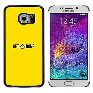 EJOY---Cubierta de la caja de protección la piel dura para el / Samsung Galaxy S6 EDGE / --GET SHT HECHO DIVERTIDO
