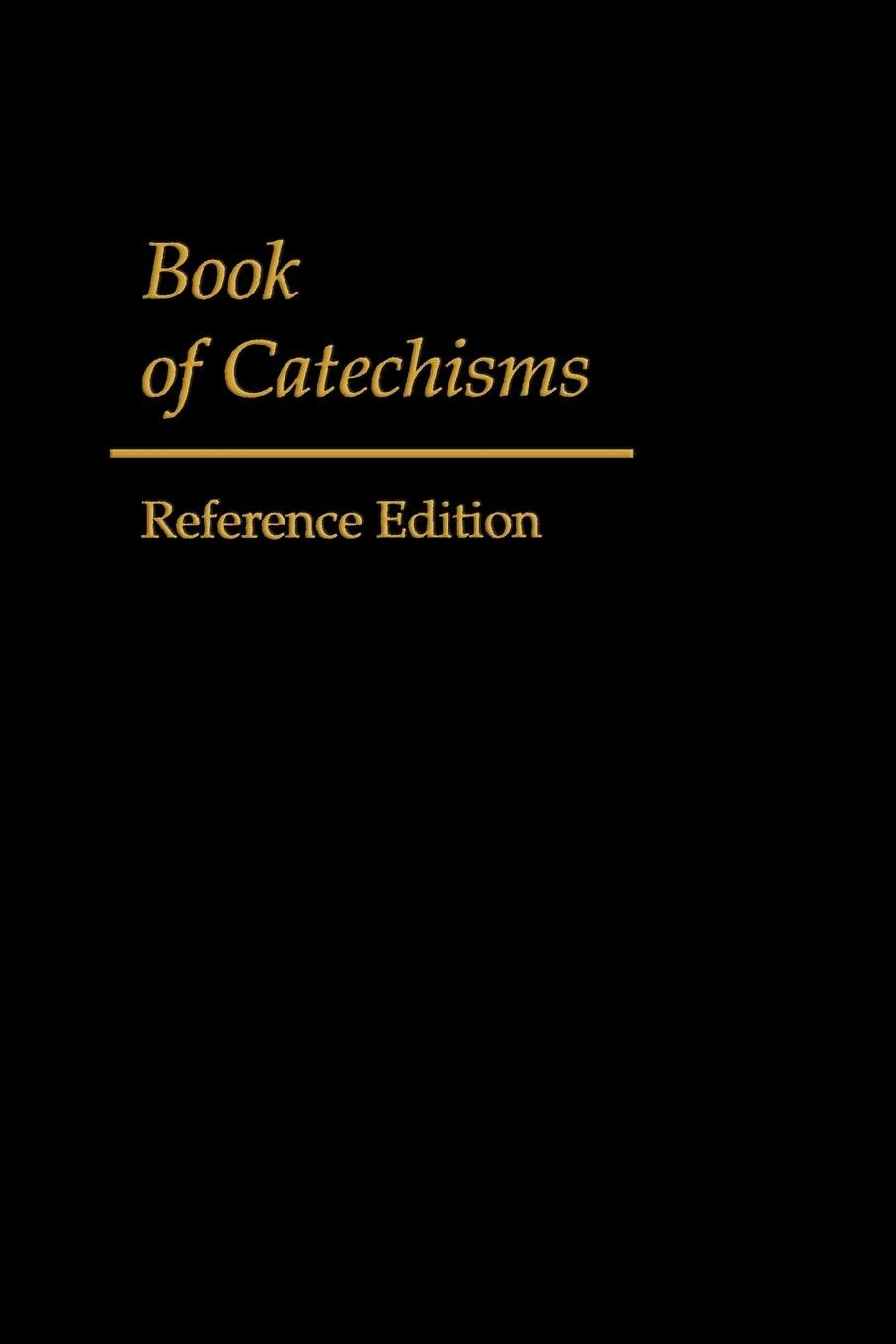 Book of Catechisms: Reference Edition pdf
