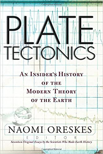 Plate Tectonics: An Insider's History Of The Modern Theory Of The ...