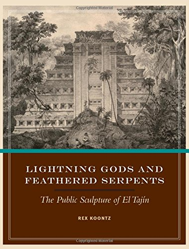 Lightning Gods and Feathered Serpents: The Public Sculpture of El Tajín (Linda Schele Series in Maya and Pre-Columbian Studies)