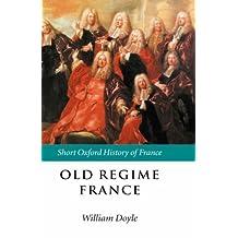 Old Regime France (Short Oxford History of France) (English Edition)