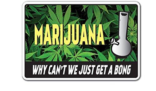 Marihuana por qué no podemos Just Get a BONG novedad señal ...