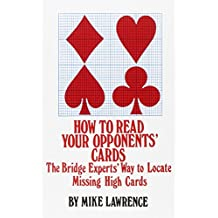 How to Read Your Opponents' Cards: The Bridge Experts' Way to Locate Missing High Cards