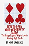 img - for How to Read Your Opponent's Cards: The Bridge Experts' Way to Locate Missing High Cards book / textbook / text book