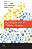 Psychology, Law, and the Wellbeing of Children, , 0199934215