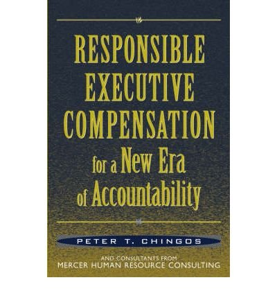 [(Responsible Executive Compensation for a New Era of Accountability )] [Author: Peter T. Chingos] [Mar-2004] PDF