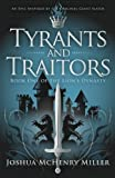 Tyrants and Traitors (The Lion's Dynasty, Book 1)