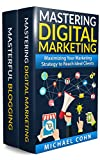 Digital Marketing Box Set (2 in 1): Mastering Digital Marketing + Masterful Blogging: Maximizing Your Marketing Strategy to Reach Ideal Clients + How to Boost Your Reputation & Showcase Expertise