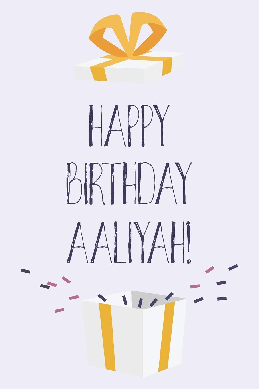 Happy Birthday Aaliyah Cute Personalized First Name Aaliyah Birthday Card Journal Notebook Diary Greetings Appreciation Gift For Girls 6 X 9 110 Blank Lined Pages Publishing Thrice 9781073427512 Amazon Com Books