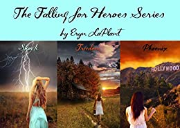 Falling for Heroes Box Set: Falling for Shock . Falling for Freedom . Falling for Phoenix by [LaPlant, Eryn]