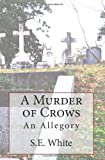 A Murder of Crows, S. White, 1456339087
