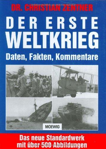 Der Erste Weltkrieg: Daten, Fakten, Kommentare
