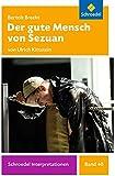 Schroedel Interpretationen: Bertolt Brecht: Der gute Mensch von Sezuan