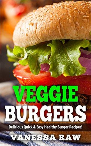 Amazon vegan burgers healthy and delicious veggies burger vegan burgers healthy and delicious veggies burger recipes quick easy heart healthy forumfinder Images