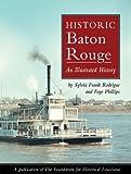 Historic Baton Rouge, Sylvia Frank Rodrigue and Faye Phillips, 1893619672