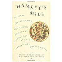 Hamlet's Mill: A Essay Investigating the Origins of Human Knowledge and Its Transmission Through Myth