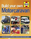 img - for Build Your Own Motorcaravan: A practical manual for van conversions, coachbuilts and major renovation projects book / textbook / text book