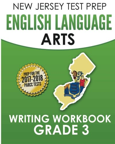 NEW JERSEY TEST PREP English Language Arts Writing Workbook Grade 3: Preparation for the PARCC Assessments