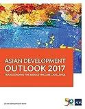 Asian Development Outlook 2017: Transcending the Middle-Income Challenge (Asian Development Outlook (ADO) Series)