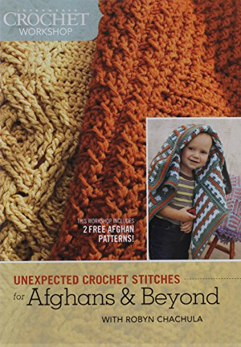 (Interweave Crochet Workshop - Unexpected Crochet Stitches for Afghans and Beyond)