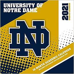 Notre Dame Academic Calendar 2021 Notre Dame Fighting Irish 2021 12x12 Team Wall Calendar