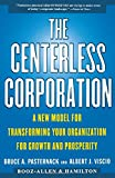 img - for The CENTERLESS CORPORATION: A NEW MODEL FOR TRANSFORMING YOUR ORGANIZATION FOR GROWTH AND PROSPERITY book / textbook / text book