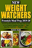 New Weight Watchers  Freestyle Meal Prep 2019-20: Selected and Most Delicious WW Smart points Recipes to Lose Weight & Transform Your Body - 30 Days Meal Plan - Lose Up to 30 Pounds in 30 Days