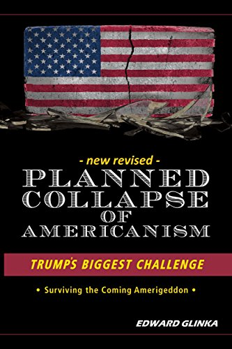 Planned Collapse of Americanism: Pres. Trumps Biggest Challenge cover