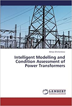 Book Intelligent Modelling and Condition Assessment of Power Transformers