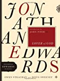 Jonathan Edwards Lover of God, Owen Strachan and Doug Sweeney, 0802424570