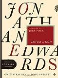 Jonathan Edwards Lover of God, Owen Strachan and Doug Sweeney, 0802424570
