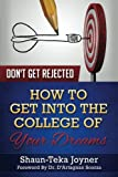 Don't Get Rejected: How to Get Into the College of Your Dreams