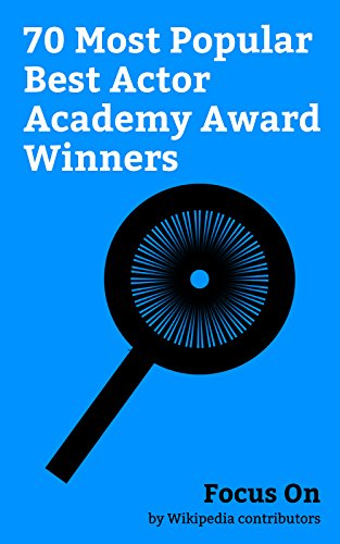 Focus On: 70 Most Popular Best Actor Academy Award Winners: Casey Affleck, Leonardo DiCaprio, Tom Hanks, Matthew McConaughey, Denzel Washington, Robert ... Al Pacino, Nicolas Cage, John Wayne, etc.