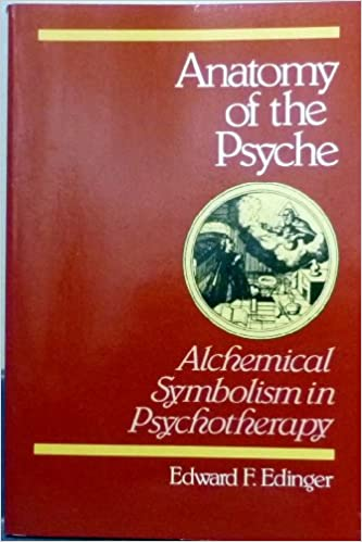 Anatomy Of The Psyche Alchemical Symbolism In Psychotherapy Edward