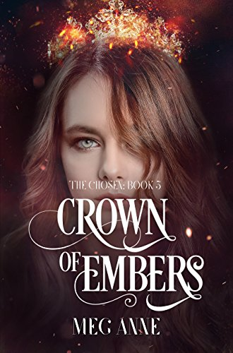 Crown of Embers: A Dark Fantasy Romance (The Chosen Book 3)