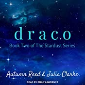 Draco: Stardust Series, Book 2 | Autumn Reed, Julia Clarke
