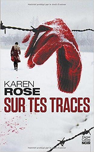 Sur tes traces de Karen Rose