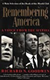 Remembering America : A Voice from the Sixties, Goodwin, Richard N., 0060972416