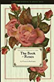 The Book of Roses, Francis Parkman, 1429091169