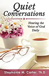 Quiet Conversations: Hearing the Voice of God Daily