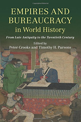 Download Empires and Bureaucracy in World History: From Late Antiquity to the Twentieth Century pdf
