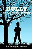 BULLY at Ambush Corner, Karen Coombs, 1479184071